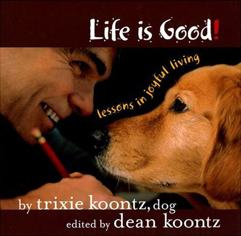 Life is Good (with Trixie Koontz)