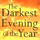 THE DARKEST EVENING OF THE YEAR Is Here!