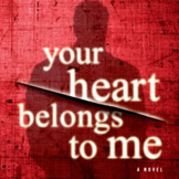 YOUR HEART BELONGS TO ME Now in Paperback
