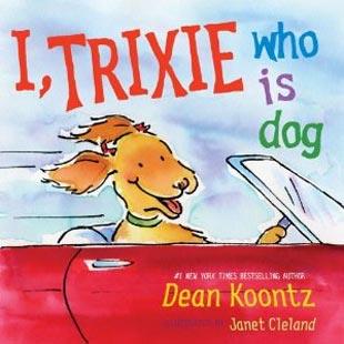 I Trixie, Who Is Dog