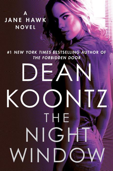 The Night Window-A Jane Hawk Novel-Book 5 - Dean Koontz